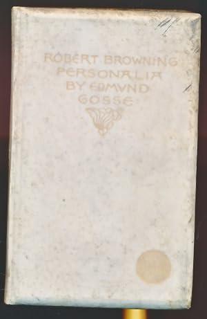 Robert Browning Personalia: Gosse, Edmund