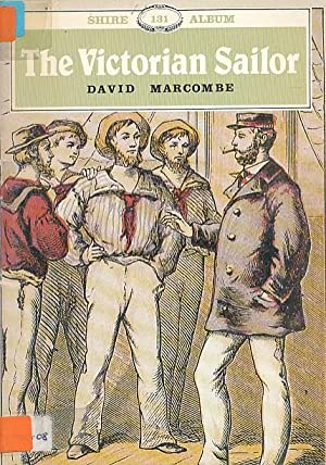 The Victorian Sailor. Shire Album No. 131: Marcombe, David