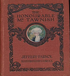 The Honourable Mr Tawnish: Farnol, Jeffery; Brock, C E [illus]