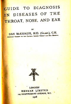 Guide to Diagnosis in Diseases of the Throat, Nose, and Ear: McKenzie, Dan
