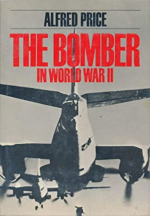 The Bomber in World War II. Signed copy: Price, Alfred