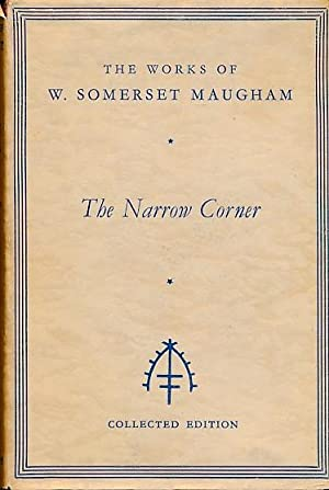 The Narrow Corner. Collected edition: Maugham, W Somerset