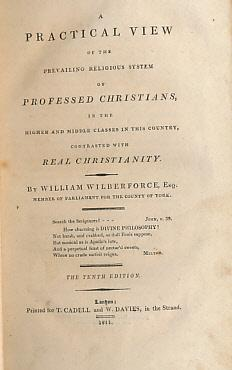 A Practical View of the Prevailing Religious System of Professed Christians, in the Higher and ...