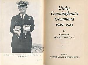 Under Cunningham's Command 1940-1943: Stitt, George