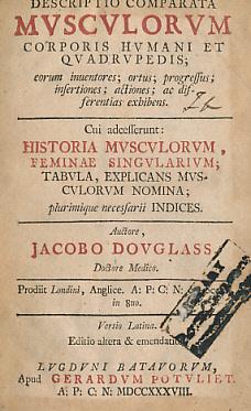 Descriptio Comparata Musculorum Corporis Humani et Quadrupedis; Eorum Inuentores; Ortus; Progressus...