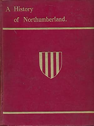 A History of Northumberland. Volume 11. Wooler, Ford, Cheviot, etc: Vickers, Kenneth H (The ...