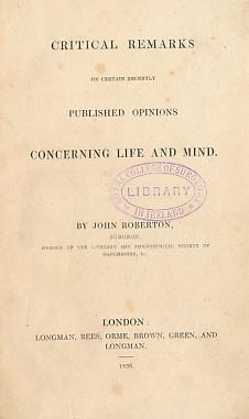 Critical Remarks on Certain Recently Published Opinions Concerning Life and Mind. Author's ...
