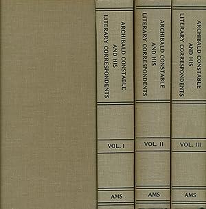 Archibald Constable and his Literary Correspondents. 3 volume set: Constable, Thomas