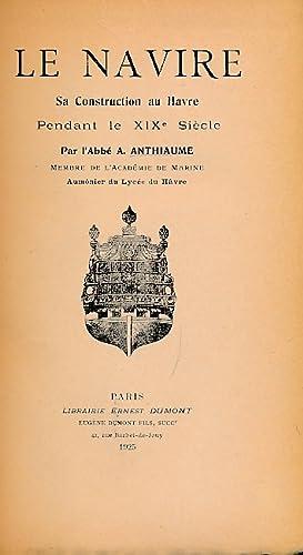 Le Navire Sa Construction au Havre Pendant le XIXe Siècle: Anthiaume, A