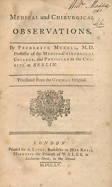 Medical and Chirurgical Observations: Muzell, Frederick