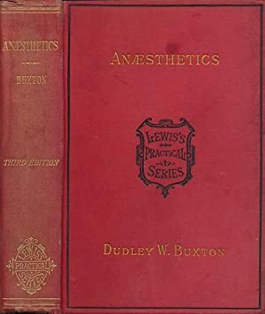 Anaesthetics: Their Uses and Administrations: Buxton, Dudley Wilmot