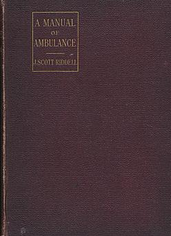 A Manual of Ambulance: Riddell, J Scott