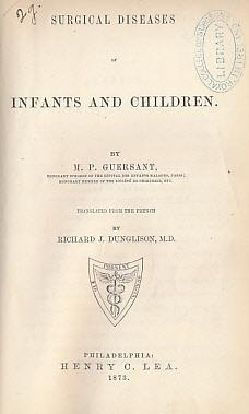 Surgical Diseases of Infants and Children: Guersant, M P; Dunglison, Richard J [tr.]