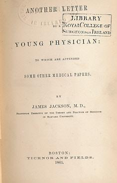 Another Letter to a Young Physician: To Which are Appended Some Other Medical Papers: Jackson, ...