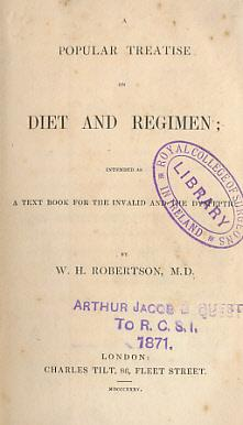 A Popular Treatise on Diet and Regimen; Intended as a Text Book for the Invalid and the Dyspeptic: ...