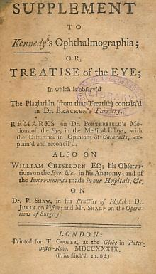 A Supplement to Kennedy's Ophthalmographia; or Treatise of the Eye; In Which is Observ'd ...