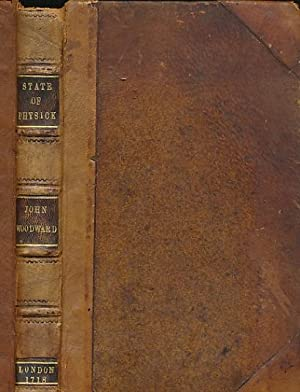 The State of Physick: And of Diseases;: Woodward, John
