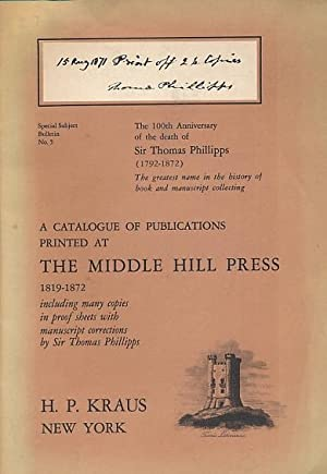 A Catalogue of Publications Printed at The Middle Hill Press 1819-1872 Including Many Copies in ...