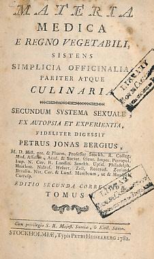 Materia Medica e Regno Vegetabili, Sistens Simplicia Officinalia Pariter Atque Culinari. Secundum ...