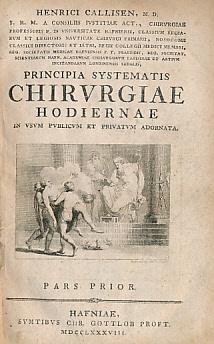 Principia Systematis Chirurgiae Hodiernae in Usum Publicum et Privatum Adornata. 2 volume set: ...