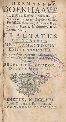 Tractatus de Viribus Medicamentorum: Boerhaave, Hermanni; Boudon, Benedictus [ed.]