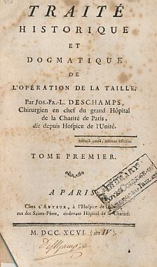 Traité Historique et Dogmatique de L'Opération de la Taille. 3 volumes: ...