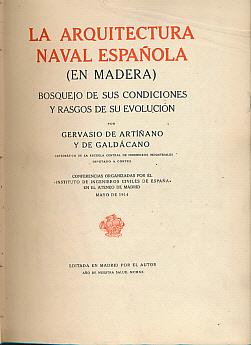 La Arquitectura Naval Española [En Madera] Bosquejo de Sus Condiciones y Rasgos de su ...