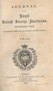 The Journal of the United Service Institution, Whitehall Yard. Vol. III. 1860: Editor