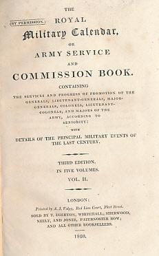 The Royal Military Calendar, or Army Service and Commission Book. Volume II of 5: Editor
