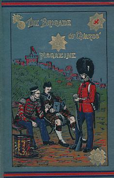 The Brigade of Guards Magazine. Volume VI. 1893: Editor