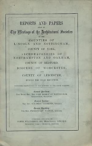 Reports and Papers of the Architectural Societies of York, Lincoln, Nottingham, Northampton, Oakham...