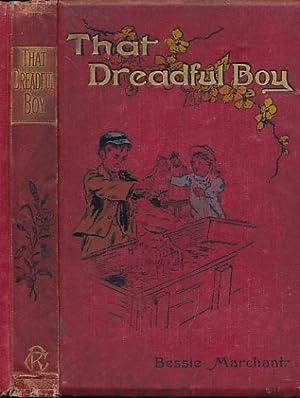That Dreadful Boy!: Marchant, Bessie