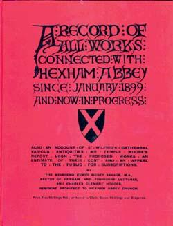 A Record of All Works Connected with Hexham Abbey Since January 1899 and Now in Progress: Savage, ...