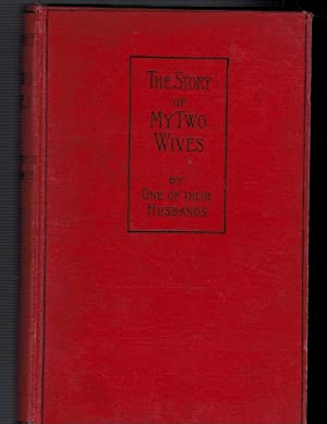 The Story of My Two Wives by One of Their Husbands. In Two parts: Moleskin, Timothy
