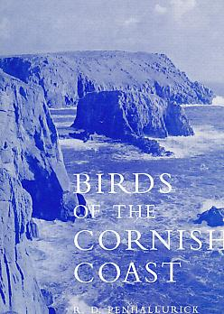 Birds of the Cornish Coast Including the Isles of Scilly: Penhallurick, R D