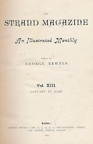 The Strand Magazine. Volume XIII. January - June 1897: Newnes, George [ed.]; Conan Doyle, etc