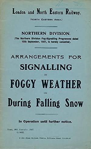 Arrangements for Signalling in Foggy Weather or During Falling Snow. 1927. London & North ...