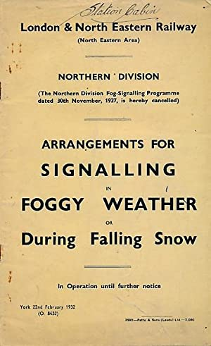 Arrangements for Signalling in Foggy Weather or During Falling Snow. 1932. London & North ...