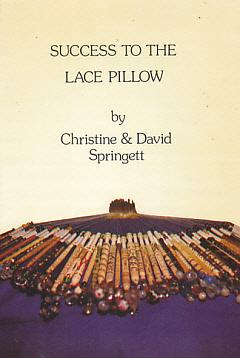 Success to the Lace Pillow: Springett, Christine & David