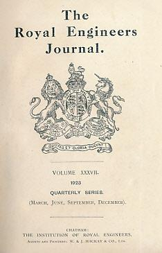 The Royal Engineers Journal. Volume XXXVII. 1923 Quarterly Series. [March, June, September, ...