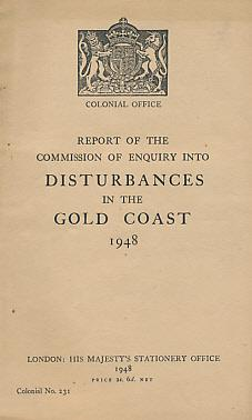 Report of the Commission of Enquiry into Disturbances in the Gold Coast 1948: Watson, Aiken [...