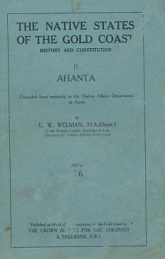 The Native States of the Gold Coast. History and Constitution. II. Ahanta: Welman, C W