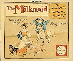 The Milkmaid. Picture Book No. 9: Caldecott, Randolph
