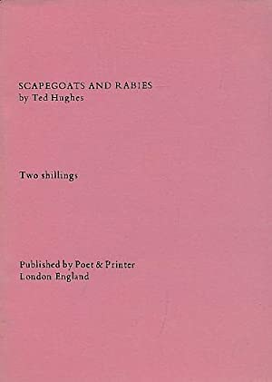 Scapegoats and Rabies. A Poem in Five Parts. Limited Edition: Hughes, Ted