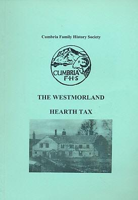 The Westmorland Hearth Tax for the Year 1674: Cumbria Family History Society
