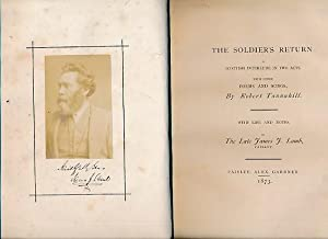 The Soldier's Return: A Scottish Interlude in Two Acts with Other Poems and Songs: Tannahill, ...
