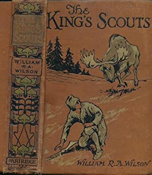 The King's Scouts: Wilson, William R A (Paget, Wal (illustrations))