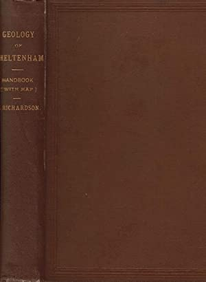 A Handbook to the Geology of Cheltenham and Neighbourhood: Richardson, L