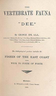 The Vertebrate Fauna of 'Dee': Sim, George