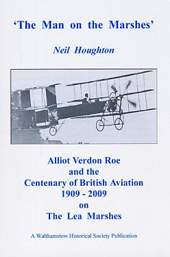 The Man on the Marshes'. Alliot Verdon Roe and the Centenary of British Aviation 1909 - 2009 ...